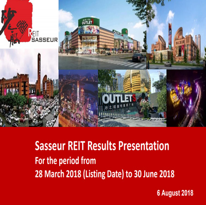 Sasseur REIT Results Presentation For the period from 28 March 2018 (Listing Date) to 30 June 2018